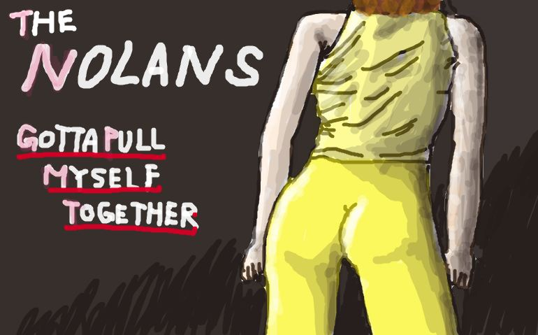 The Nolans / Gotta Pull Myself Together